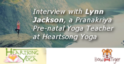 Interview with Lynn Jackson, a Pranakriya Pre-natal Yoga Teacher at Heartsong Yoga
