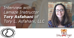 Interview with Lamaze Instructor Tory Asfahani of Tory L. Asfahani, LLC